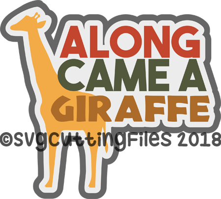 Along Came A Giraffe