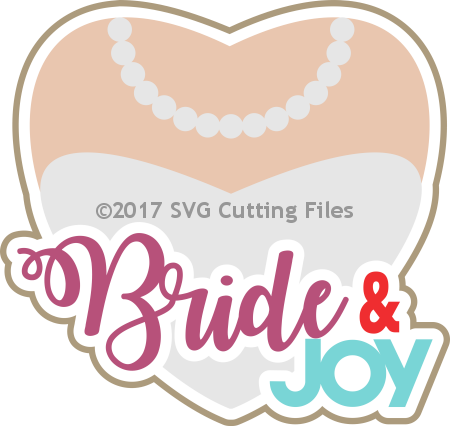 Bride and Joy