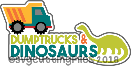Dumptrucks and Dinosaurs