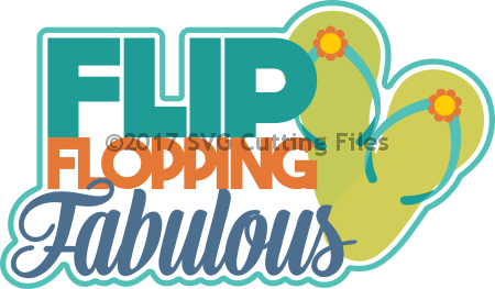Flip Flopping Fabulous