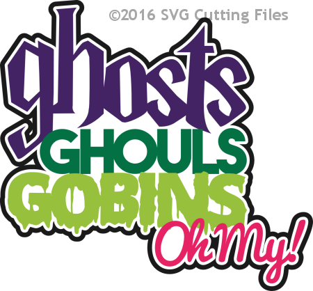 Ghost Ghouls Goblins Oh My