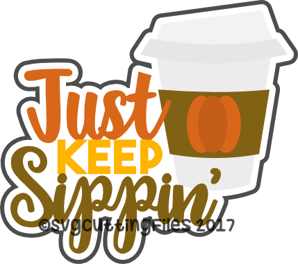 Just Keep Sippin