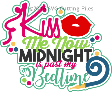 Kiss Me Now, Midnight is past my Bedtime
