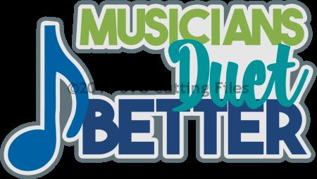 Muscians Duet Better