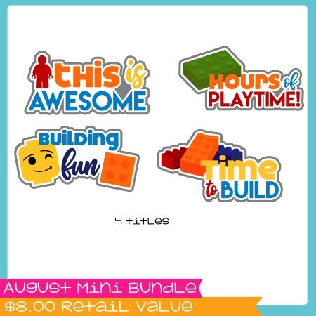August Mini Builders